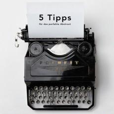 5 Tipps für das perfekte Abstract