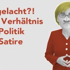 Ausgelacht?! – Podiumsdiskussion zum Verhältnis von Politik und Satire